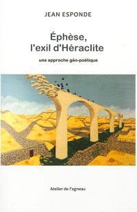 Ephèse, l'exil d'Héraclite : une approche géo-poétique