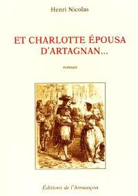 Et Charlotte épousa d'Artagnan...
