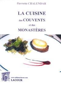 Cuisine des couvents et des monastères à nos tables