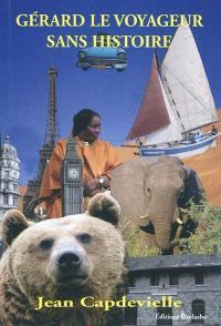 Gérard, le voyageur sans histoire