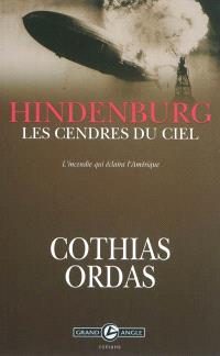 Hindenburg, les cendres du ciel : l'incendie qui éclaira l'Amérique