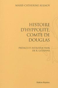 Histoire d'Hyppolite, comte de Douglas