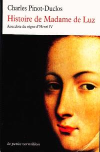 Histoire de Madame de Luz : anecdote du règne de Henri IV