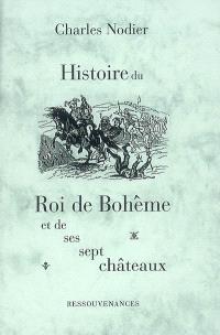 Histoire du roi de Bohême et de ses sept châteaux