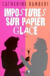 Impostures sur papier glacé