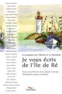 Je vous écris de l'île de Ré : en passant par Oléron et La Rochelle