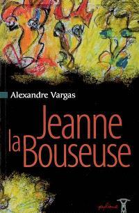 Jeanne la bouseuse; Suivi de La hyène; Suivi de La femme qui pleure