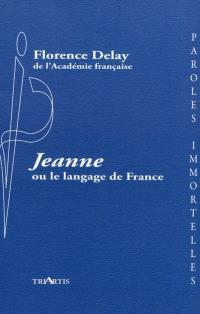 Jeanne ou Le langage de France