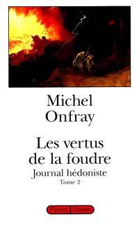 Journal hédoniste. Volume 2, Les vertus de la foudre