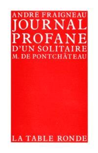 Journal profane d'un solitaire M. de Pontchâteau