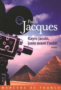 Kayro Jacobi, juste avant l'oubli