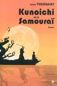 Kunoichi et le samouraï : roman fiction