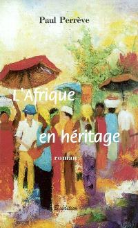 L'Afrique en héritage