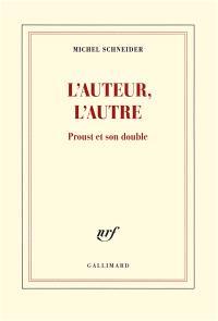 L'auteur, l'autre : Proust et son double