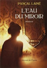 L'Eau du miroir