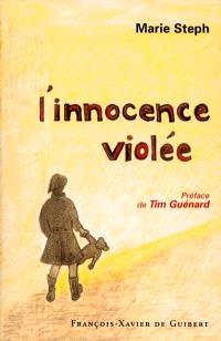 L'innocence violée : au fond du désespoir une lumière a brillé : témoignage