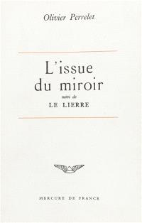 L'Issue du miroir; Le Lierre