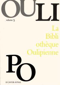 La bibliothèque oulipienne. Volume 5