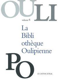 La bibliothèque oulipienne. Volume 6