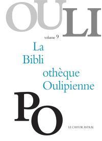 La bibliothèque oulipienne. Volume 9