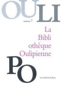 La bibliothèque oulipienne. Volume 7