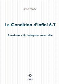 La condition d'infini. Volume 6-7, Americana; Un délinquant impeccable
