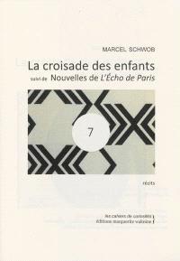 La croisade des enfants; Suivi de Nouvelles de L'Echo de Paris