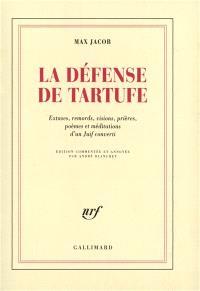 La défense de Tartufe : extases, remords, visions, prières, poèmes et méditations d'un juif converti