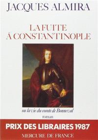 La Fuite à Constantinople ou la Vie du comte de Bonneval