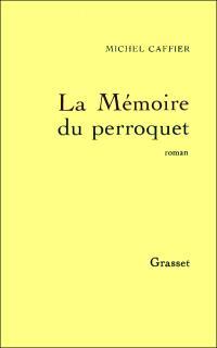 La Mémoire du perroquet