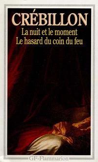 La Nuit et le moment; Le Hasard au coin du feu
