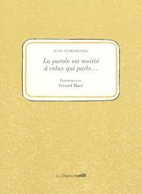 La parole est moitié à celuy qui parle... : entretiens avec Gérard Macé