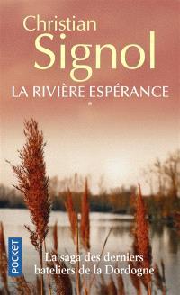 La rivière Espérance. Volume 1