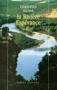 La Rivière Espérance. Volume 1, La Rivière Espérance