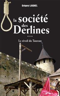 La société des Derlines. Volume 3, Le réveil du taureau