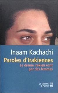 Femmes irakiennes dans la guerre : le ras-le-bol de Shéhérazade : introduction et présentation de 14 romancières et poètes irakiennes, suivi d'extraits de textes