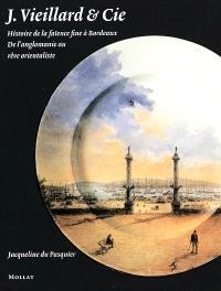 Jules Vieillard et Cie : histoire de la faïence fine à Bordeaux : de l'anglomanie au rêve orientaliste