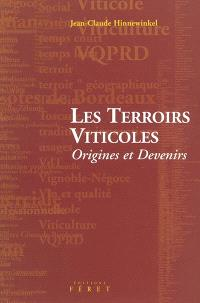 Les terroirs viticoles : origines et devenirs