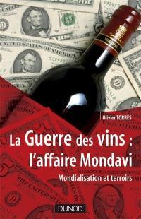 La guerre des vins, l'affaire Mondavi : mondialisation, PME et territoires