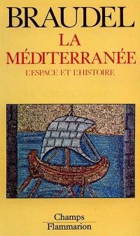 La Méditerranée. Volume 1, L'Espace et l'histoire