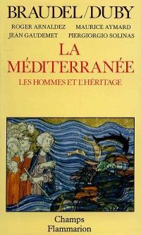 La Méditerranée. Volume 2, Les Hommes et l'héritage