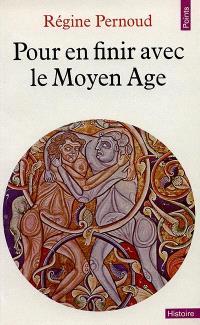 Pour en finir avec le Moyen-Age