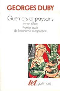 Guerriers et paysans : 7e-9e siècle, premier essor de l'économie européenne