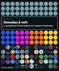 Données à voir : le graphisme d'information sur support numérique