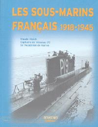 Les sous-marins français : 1918-1945