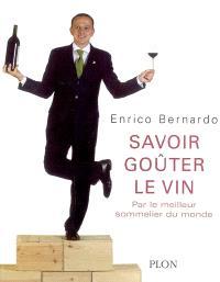 Savoir goûter le vin : par le meilleur sommelier du monde