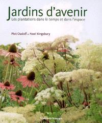 Jardins d'avenir : les plantations dans le temps et dans l'espace