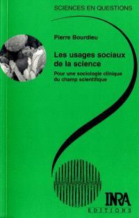 Les usages sociaux de la science : pour une sociologie clinique du champ scientifique : une conférence-débat, Paris, 11 mars 1997
