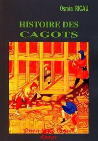 Histoire des cagots : race maudite de Gascogne, Béarn, Pays Basque, et Navarre franco-espagnols, Asturies et province de Léon
