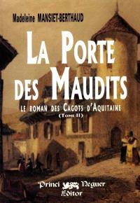 Le roman des cagots d'Aquitaine. Volume 2, La porte des maudits
